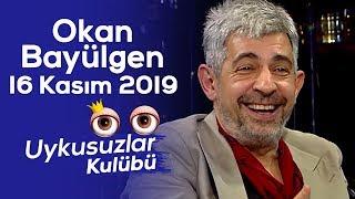 Okan Bayülgen ile Uykusuzlar Kulübü | 16 Kasım 2019 - Tek parça