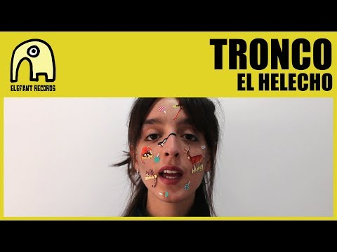 TRONCO - El Helecho [Official]