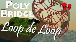 Loop de Loop! | Poly Bridge Sandbox Mode Levels