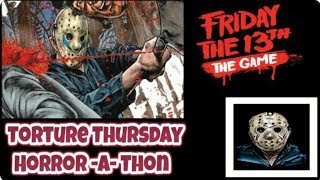 Friday The 13th - Torture Thursday    Horror -A- Thon  Road to 700