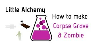 Little Alchemy-How To Mąke Corpse, Grave & Zombie Cheats & Hints