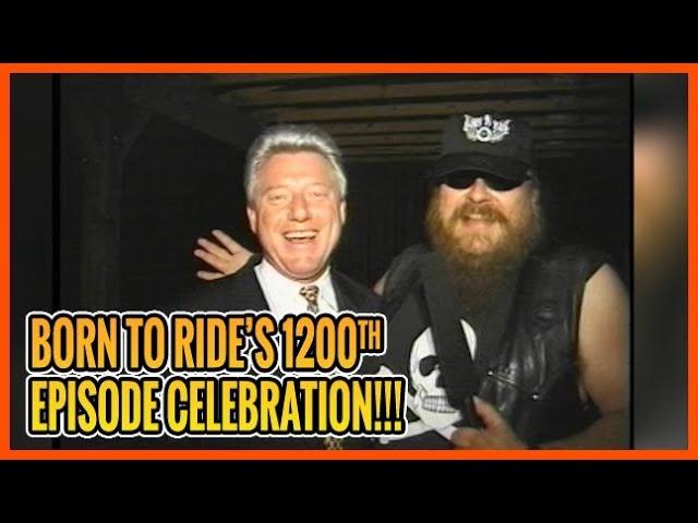 Born To Ride Episode 1200 - 1200th Episode Celebration
