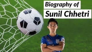 Biography of Sunil Chhetri - Pride of India, highest goal scorer & AIFF player of the year
