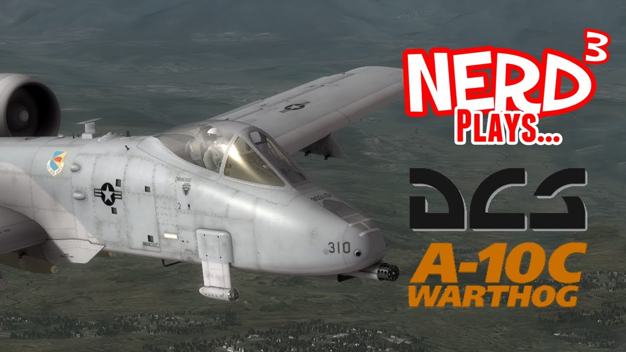 Nerd³ Plays    Digital Combat Simulator: A-10C Warthog