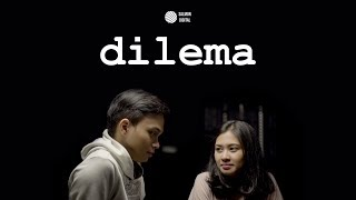 DILEMA | Film Pendek