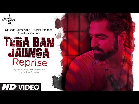 tera-ban-jaunga-(reprise)-|-akhil-sachdeva-|-t-series-acoustics-|-love-song-2019-|-t-series