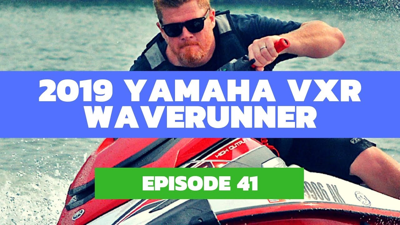 2019 Yamaha VXR WaveRunner Review: The Watercraft Journal Ep  41