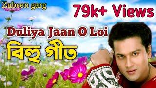 Duliya Jaan o loi || Zubeen Grag || Super hit Bihu Geet