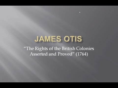 8.   James Otis — The Rights of the British Colonies Asserted and Proved, 1764
