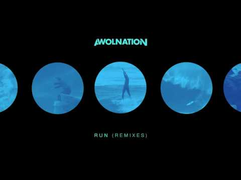 AWOLNATION - Run (HIGHSOCIETY Remix)