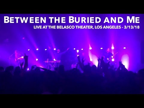 Between the Buried and Me - Live at the Belasco Theater, Los Angeles - 3/13/18
