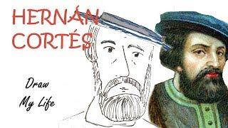 HERNÁN CORTÉS - Draw My Life