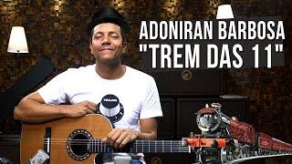 Adoniran Barbosa - Trem das Onze (como tocar - aula de violão)