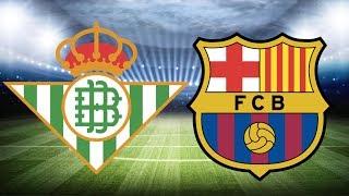Real Betis vs Barcelona, La Liga 2018/19 - MATCH PREVIEW