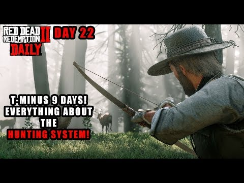 Red Dead DAILY # 22 : The HUNTING System! New Interview w/ Rockstar! 9 DAYS TO GO!