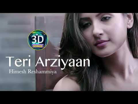 Teri Arziyan 3D Song    ONCE OF HIMESH    User Requested Track
