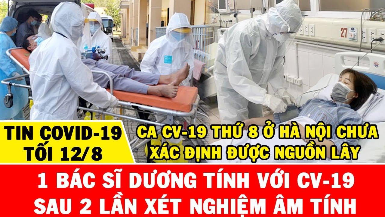 🔴TIN CV-19 NÓNG TỐI 12/8: NGUY HlỂM - 1 Bác Sĩ Dương Ti'nh Với CV-19 Sau 2 Lần Âm Ti'nh