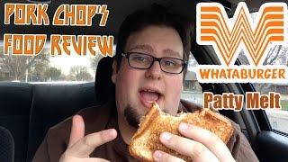 Pork Chop's Food Review: Whataburger's Patty Melt