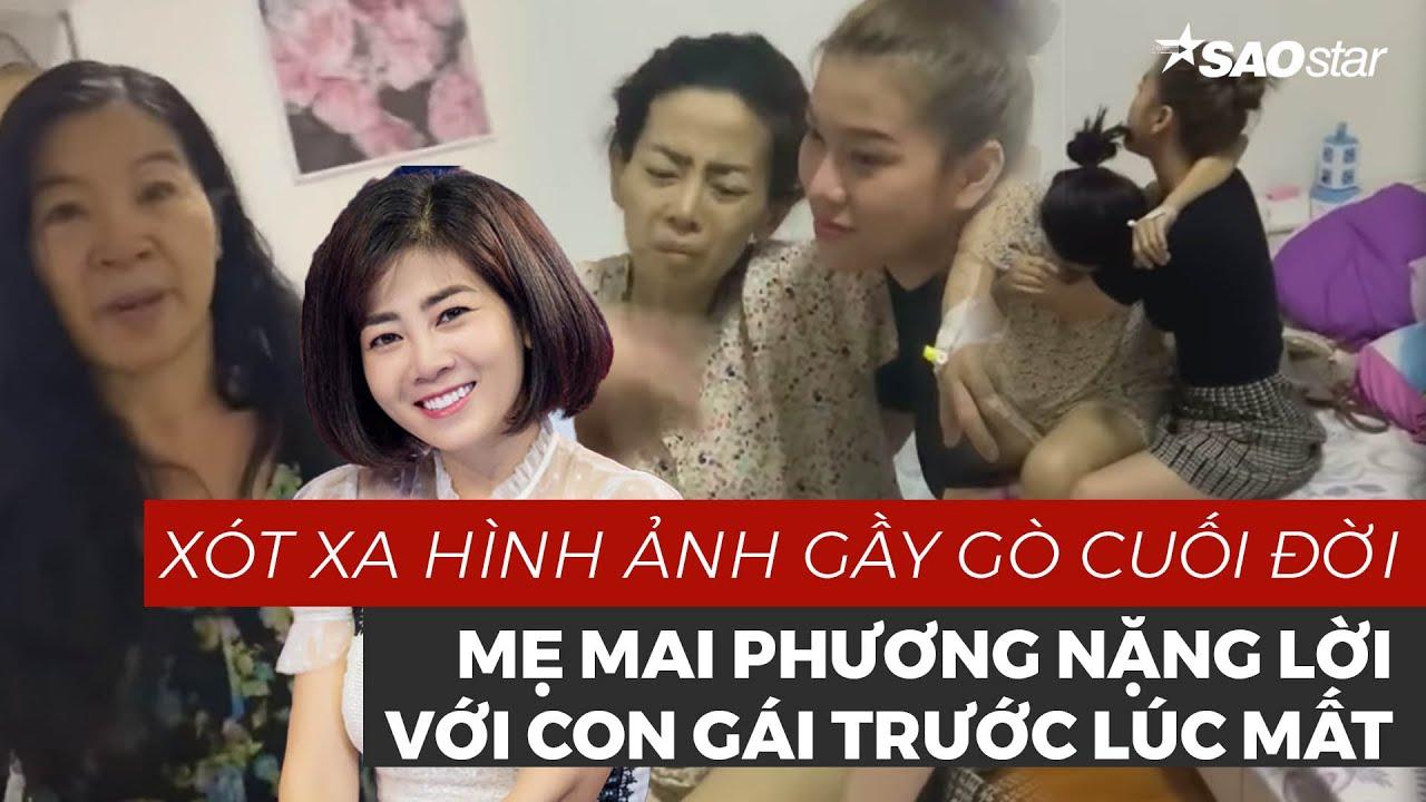 Mẹ Mai Phương nặng lời với con gái trước lúc mất, xót xa hình ảnh gầy gò cuối đời của nữ diễn viên