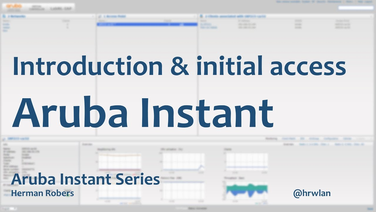 Aruba Instant Series - Introduction & Initial Access