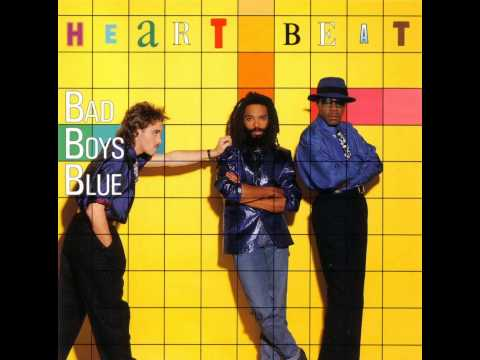 Bad Boys Blue - Heart Beat - Love Really Hurts Without You