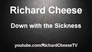 Richard Cheese - Down with the Sickness