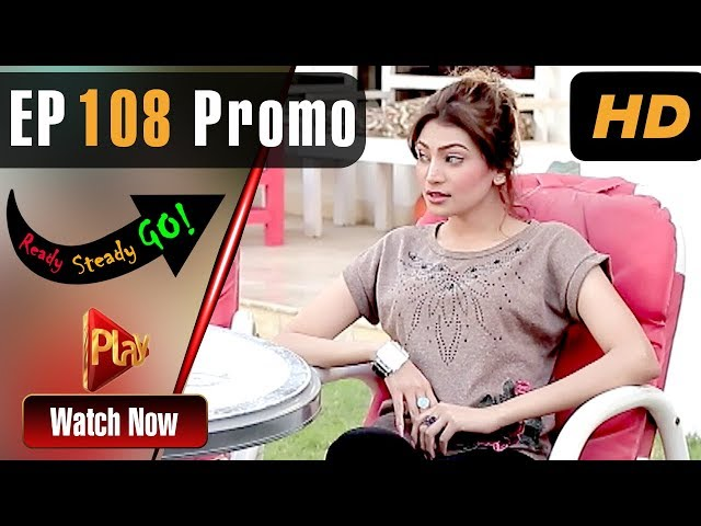 Ready Steady Go - Episode 108 Promo | Play Tv Dramas | Parveen Akbar, Shafqat Khan | Pakistani Drama