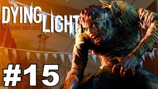 DYING LIGHT: Campaign Walkthrough Ep.15▐ The IMPOSSIBLE Nighttime Mission?
