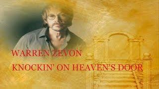 Warren Zevon -  Knockin' On Heaven's Door ( Lyrics )