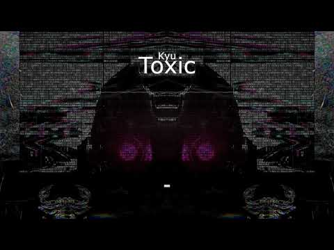 Kyu - Toxic [Dubstep] [EKM.CO]