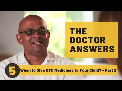 How to Decide When to Give OTC Medicines to Your Child? Part 2