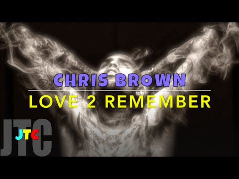 Chris Brown - Love 2 Remember (Lyrics)