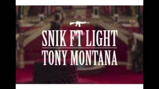 SNIK feat Light - Tony Montana