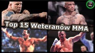 Top 15 - Weteranów MMA