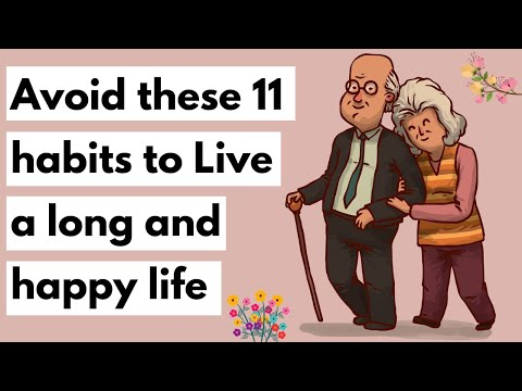 11 Habits to avoid if you want to live a long and happy life