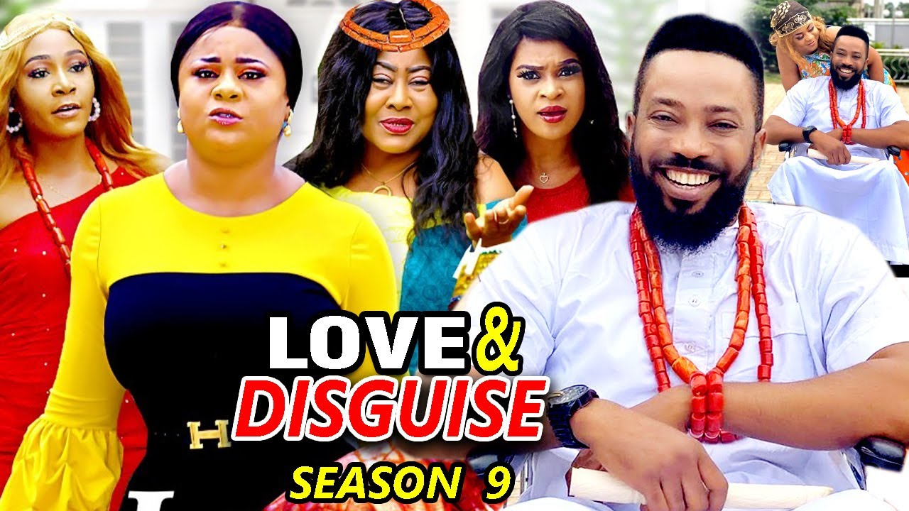 Download LOVE AND DISGUISE SEASON 9 - (New Hit Movie)Fredrick Leonard 2021 Latest Nigerian Nollywood Movie