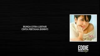 BUNGA CITRA LESTARI - CINTA PERTAMA (SUNNY)
