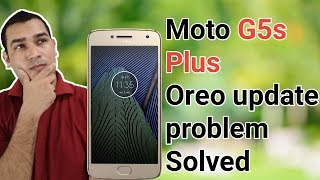 Moto g5s Plus Oreo Update Bugs Solutions - Moto G5s Plus Oreo Problem
