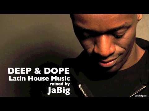 JaBigs DEEP & DOPE Brazilian House and Latin House  Chill Lounge & Club DJ Mix Set