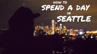 How to Spend a Day in Seattle