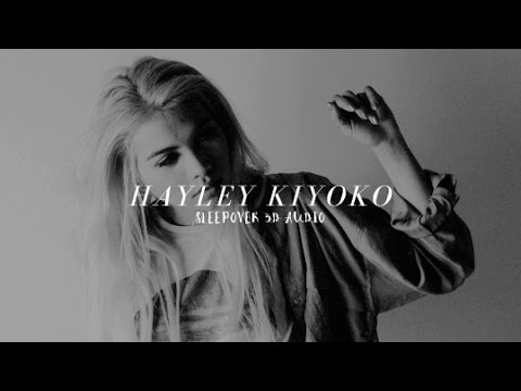 hayley kiyoko - sleepover 3D (wear headphones!)