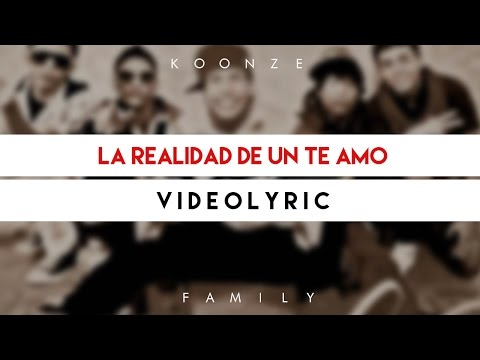 Koonze Family - La realidad de un te amo (Video Lyric)