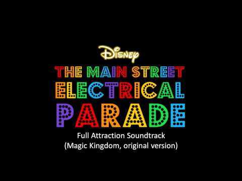 The Main Street Electrical Parade - Full Attraction Soundtrack (Magic Kingdom, original version)
