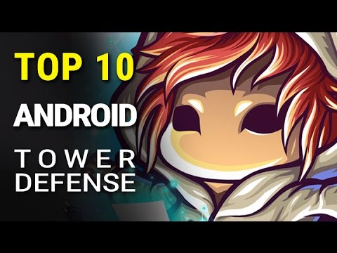Top 10 Android Tower Defense Games