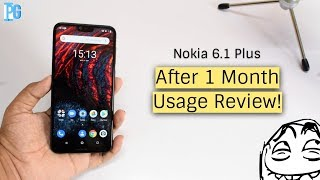 Nokia 6.1 Plus : After 1 Month Full Review (Long term)