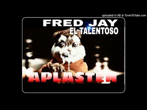 Fred Jay El Talentoso  Aplasten