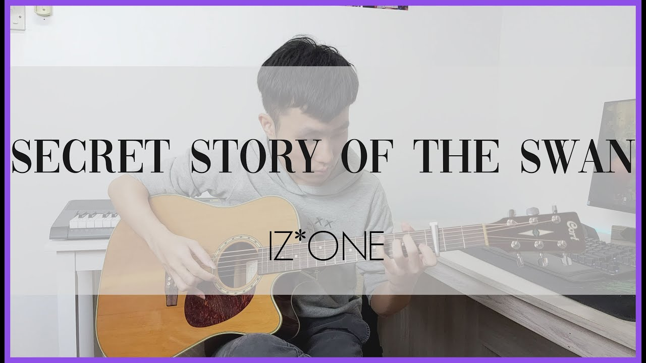 IZ*ONE (아이즈원) Secret Story of the Swan (환상동화) Fingerstyle Guitar Cover - mic