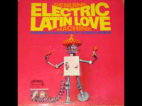 Genuine Electric Latin Love Machine (full album) - Richard Hayman [1969 Electronic]