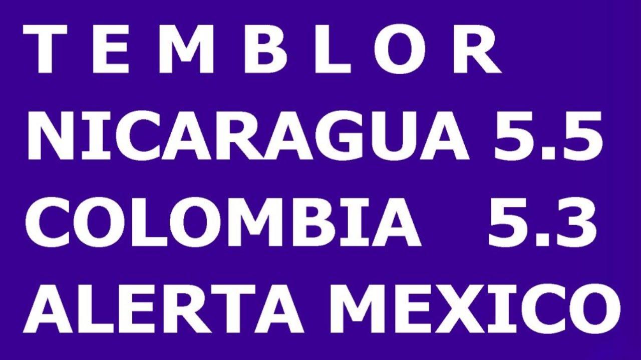 Sismos HOY EN Nicaragua y colombia AUMENTA ACTIVIDAD SISMICA DE MEXICO POSIBLE SISMO ALERTA MEXICO