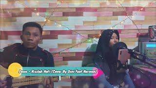 Download Dewa Risilah Hati (Cover By Dini Feat Herwan)